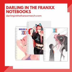 Darling in the Franxx Notebooks